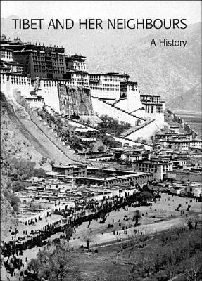 Tibet and Her Neighbours: A History - McKay, Alex, Professor (Editor)