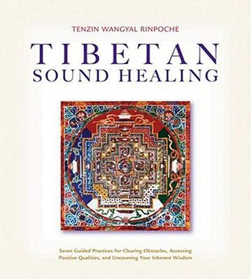 Tibetan Sound Healing - Rinpoche, Tenzin Wangyal