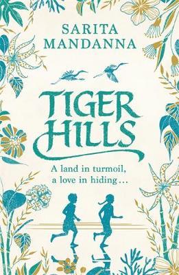 Tiger Hills: A Channel 4 TV Book Club Choice - Mandanna, Sarita