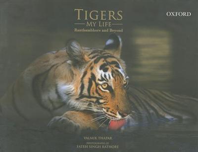 Tigers/My Life: Ranthambhore and Beyond - Thapar, Valmik