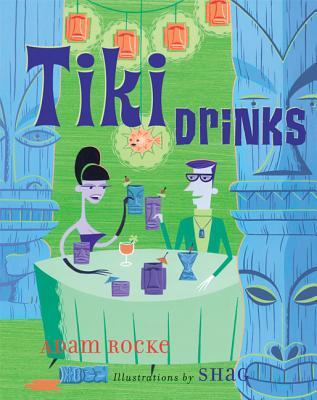 Tiki Drinks - Rocke, Adam