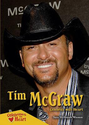 Tim McGraw: Celebrity with Heart - Wooten, Sara McIntosh
