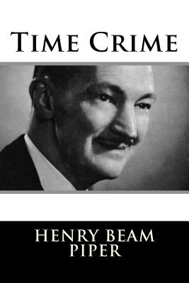Time Crime - Piper, Henry Beam