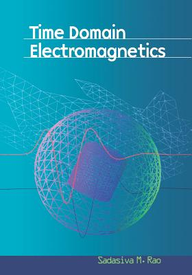 Time Domain Electromagnetics - Rao, Sadasiva M (Editor)