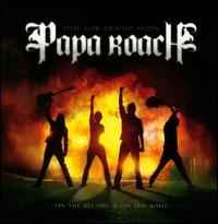 Time for Annihilation: On the Record and on the Road - Papa Roach
