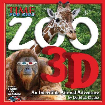 TIME for Kids Zoo 3D: An Incredible Animal Kingdom - Editors of TIME for Kids Magazine (Editor)