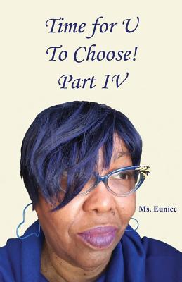 Time for U to Choose! Part IV - Eunice, MS