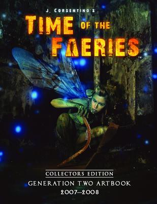 Time of the Faeries Generation Two Art Book Collectors Edition - Corsentino, J