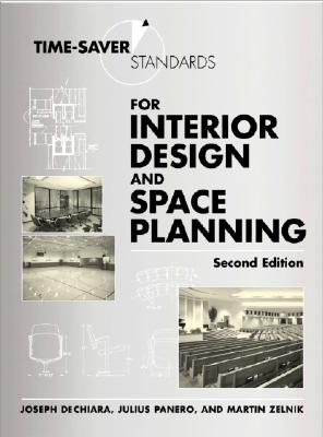 Time-Saver Standards for Interior Design and Space Planning - De Chiara, Joseph, and Panero, Julius, and Zelnik, Martin