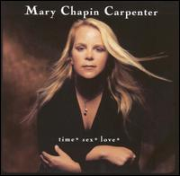Time* Sex* Love* - Mary Chapin Carpenter