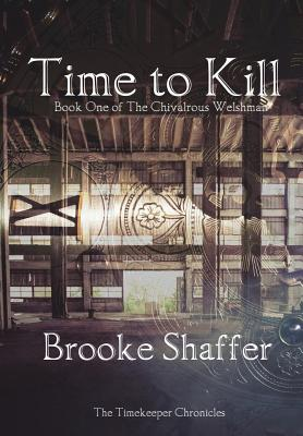Time to Kill - Shaffer, Brooke M