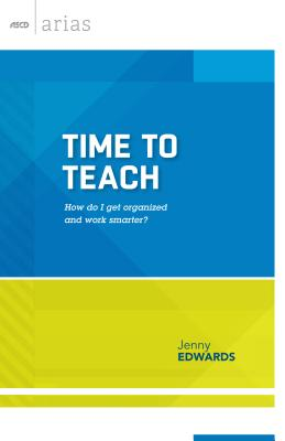 Time to Teach: How Do I Get Organized and Work Smarter? - Edwards, Jenny, Pro