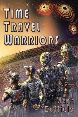 Time Travel Warriors - Duffield, Mark