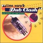 Time Warp/Dub Clash (Old School Vs. New School)