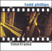 Timeframe - Todd Phillips