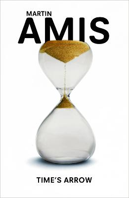 Time's Arrow - Amis, Martin