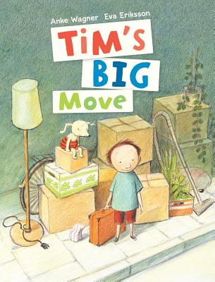 Tim's Big Move - Wagner, Anke, and Eriksson, Eva