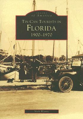 Tin Can Tourists in Florida 1900-1970 - Wynne, Nick