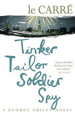 Tinker Tailor Soldier Spy - Carre, John Le