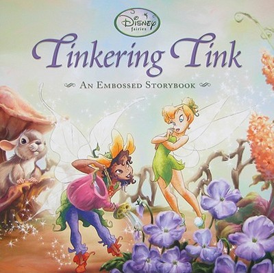 Tinkering Tink: An Embossed Storybook - Risco, Elle D