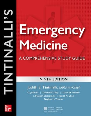 Tintinalli's Emergency Medicine: A Comprehensive Study Guide, 9th Edition - Tintinalli, Judith E, and Ma, O John, and Yealy, Donald