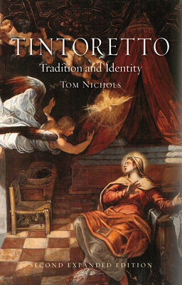 Tintoretto: Tradition and Identity - Nichols, Tom