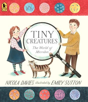 Tiny Creatures: The World of Microbes - Davies, Nicola, Dr.
