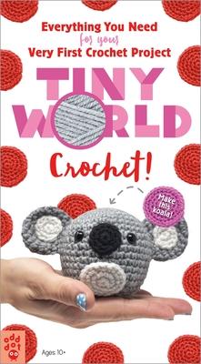 Tiny World: Crochet! - Espy, Lauren (Illustrator), and Odd Dot