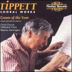 Tippett: Choral Works