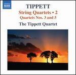 Tippett: String Quartets Nos. 3 & 4