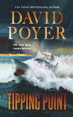 Tipping Point: The War with China - The First Salvo - Poyer, David