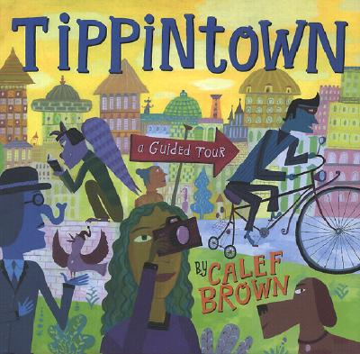 Tippintown: A Guided Tour - Brown, Calef