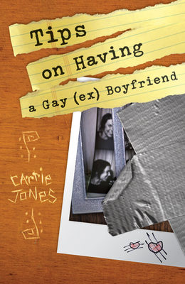 Tips on Having a Gay (Ex) Boyfriend - Jones, Carrie