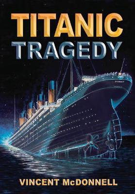 Titanic Tragedy - McDonnell, Vincent