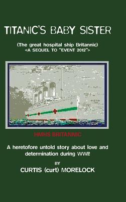 Titanic's Baby Sister - Morelock, Curtis