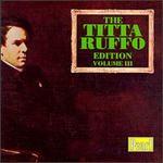Titta Ruffo-Volume III - Beniamino Gigli (tenor); Gerald Moore (piano); Percy B. Kahn (piano); Titta Ruffo (baritone)