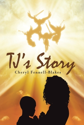 TJ's Story - Fennell-Blakes, Cheryl