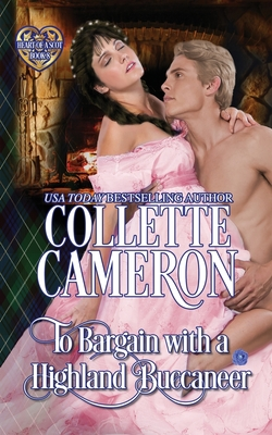To Bargain with a Highland Buccaneer - Cameron, Collette