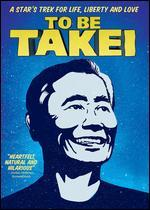 To Be Takei - Jennifer M. Kroot