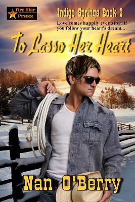 To Lasso Her Heart - O'Berry, Nan