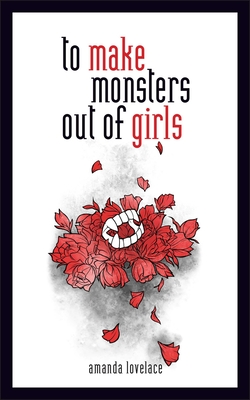 To Make Monsters Out of Girls - Lovelace, Amanda, and Ladybookmad