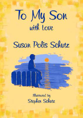 To My Son with Love - Polis Schutz, Susan