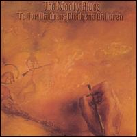 To Our Children's Children's Children - The Moody Blues