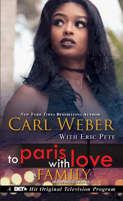 To Paris with Love: A Family Business Novel - Weber, Carl, and Pete, Eric