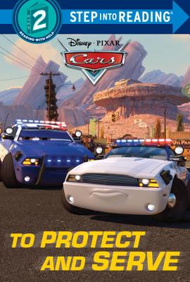 To Protect and Serve (Disney/Pixar Cars) - Berrios, Frank