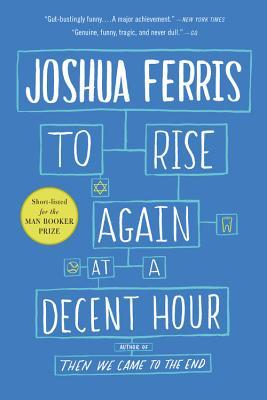 To Rise Again at a Decent Hour - Ferris, Joshua