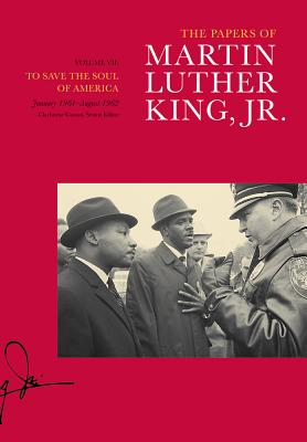 To Save the Soul of America, January 1961-August 1962 - King, Martin Luther, Dr., Jr., and Carson, Clayborne, Ph.D. (Editor), and Armstrong, Tenisha Hart (Editor)