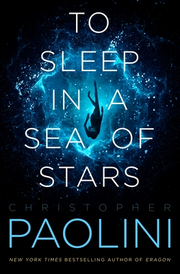 To Sleep in a Sea of Stars - Paolini, Christopher