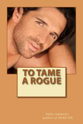 To Tame a Rogue - Jameson, Kelly