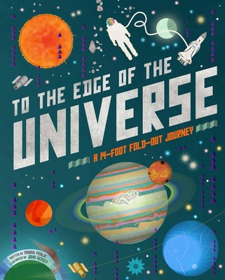 To the Edge of the Universe: A 14-Foot Fold-Out Journey - Prinja, Raman, Dr.
